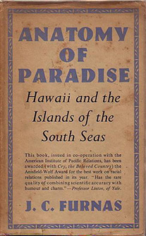 Anatomy of Paradise: Hawaii and the Islands of the South Seas
