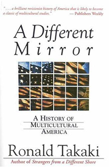 ronald takaki, strangers from a different shore essay Now rebecca stefoff, who adapted howard zinn's best-selling a people's history of the united states for younger readers, turns the updated 2008 edition of takaki's multicultural masterwork into a different mirror for young people.