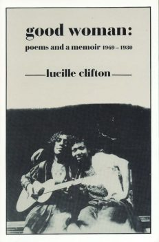 Cover of Good Woman: Poems and a Memoir, 1969-1980 (1987)