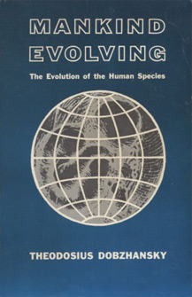 Mankind Evolving: The Evolution of the Human Species