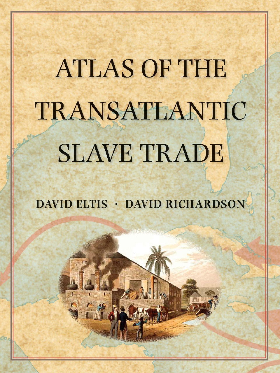 Cover of Atlas of the Transatlantic Slave Trade