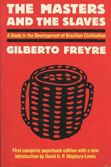 The Masters and the Slaves: A Study in the Development of Brazilian Civilization