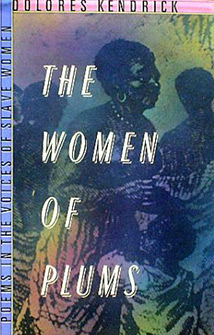 The Women of Plums: Poems in the Voices of Slave Women