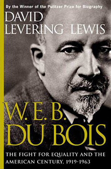 W.E.B. Du Bois: The Fight for Equality and the American Century, 1919–1963