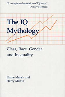 The IQ Mythology: Class, Race, Gender and Inequality