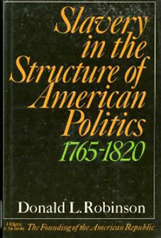 Slavery in the Structure of American Politics, 1765–1820