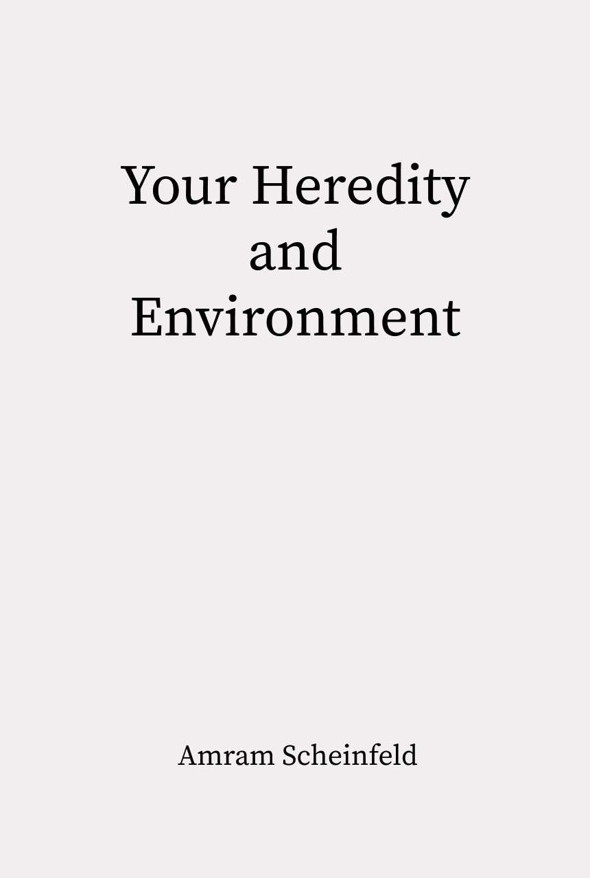 Cover of Your Heredity and Environment