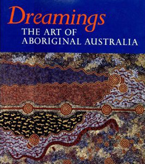 Dreamings: The Art of Aboriginal Australia