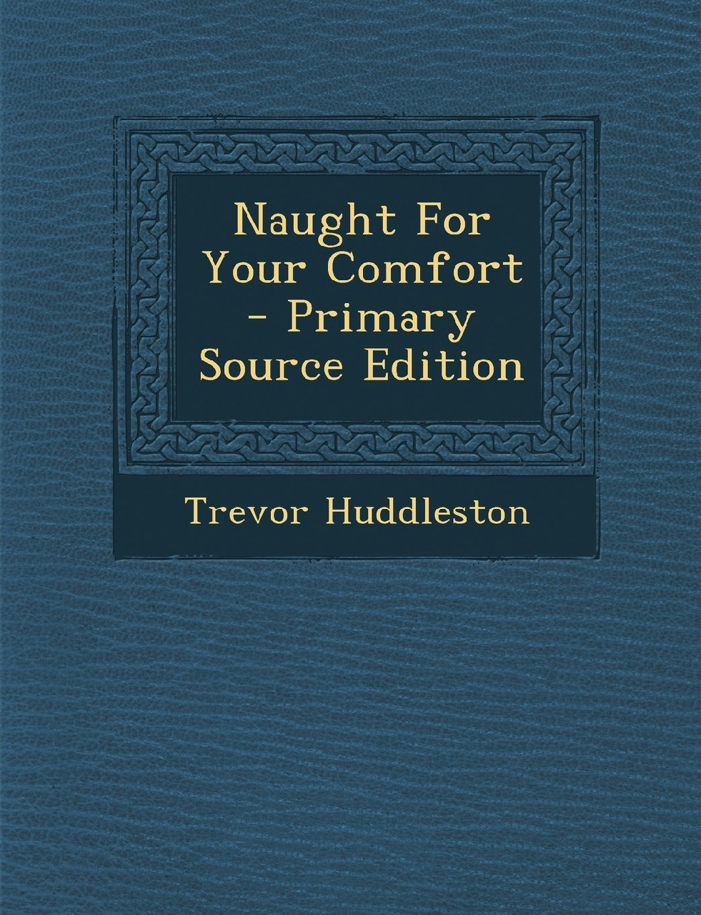 Cover of Naught for Your Comfort