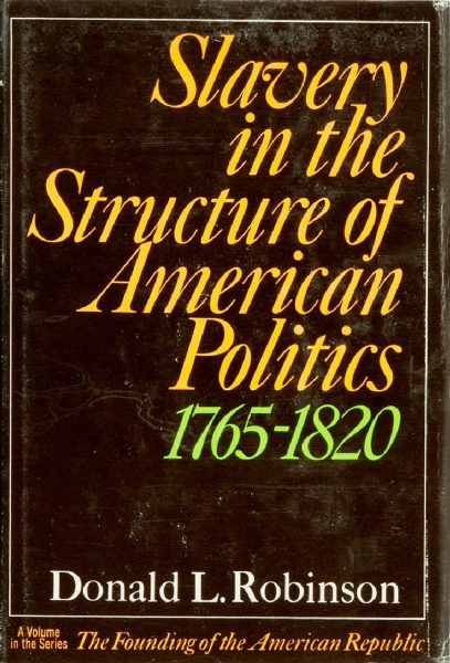Cover of Slavery in the Structure of American Politics
