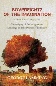 Cover of Sovereignty of the Imagination: Conversations III – Language and the Politics of Ethnicity (1992)